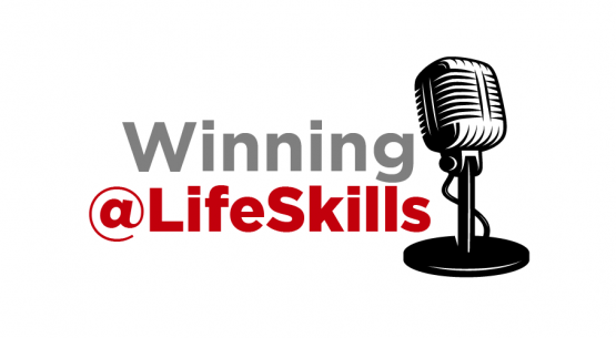 Have you listened to the Winning@LifeSkills Podcast?